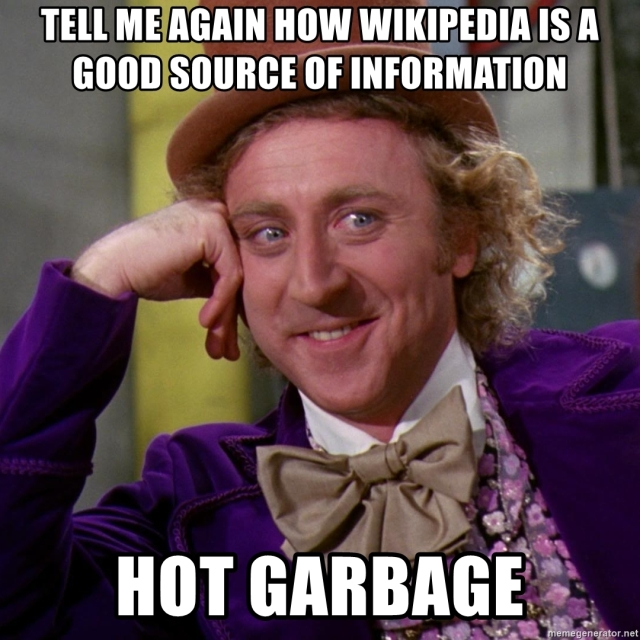 tell-me-again-how-wikipedia-is-a-good-source-of-information-hot-garbage